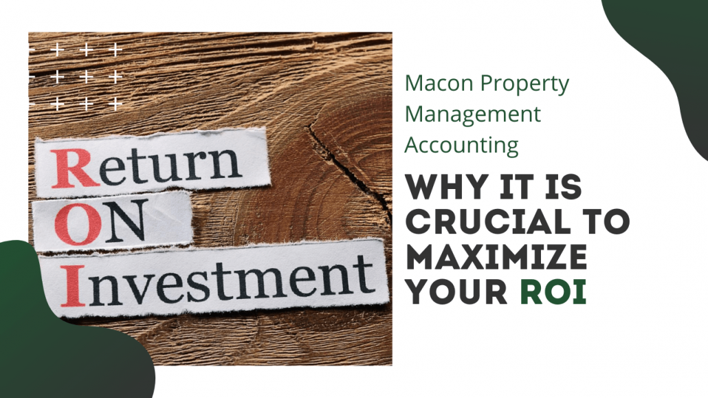 Macon Property Management Accounting - Why it is Crucial to Maximize Your ROI - Article Banner