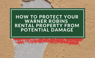 How to Protect Your Warner Robins Rental Property from Potential Damage - Article Banner