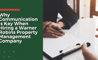 Why Communication is Key When Hiring a Warner Robins Property Management Company - Article Banner